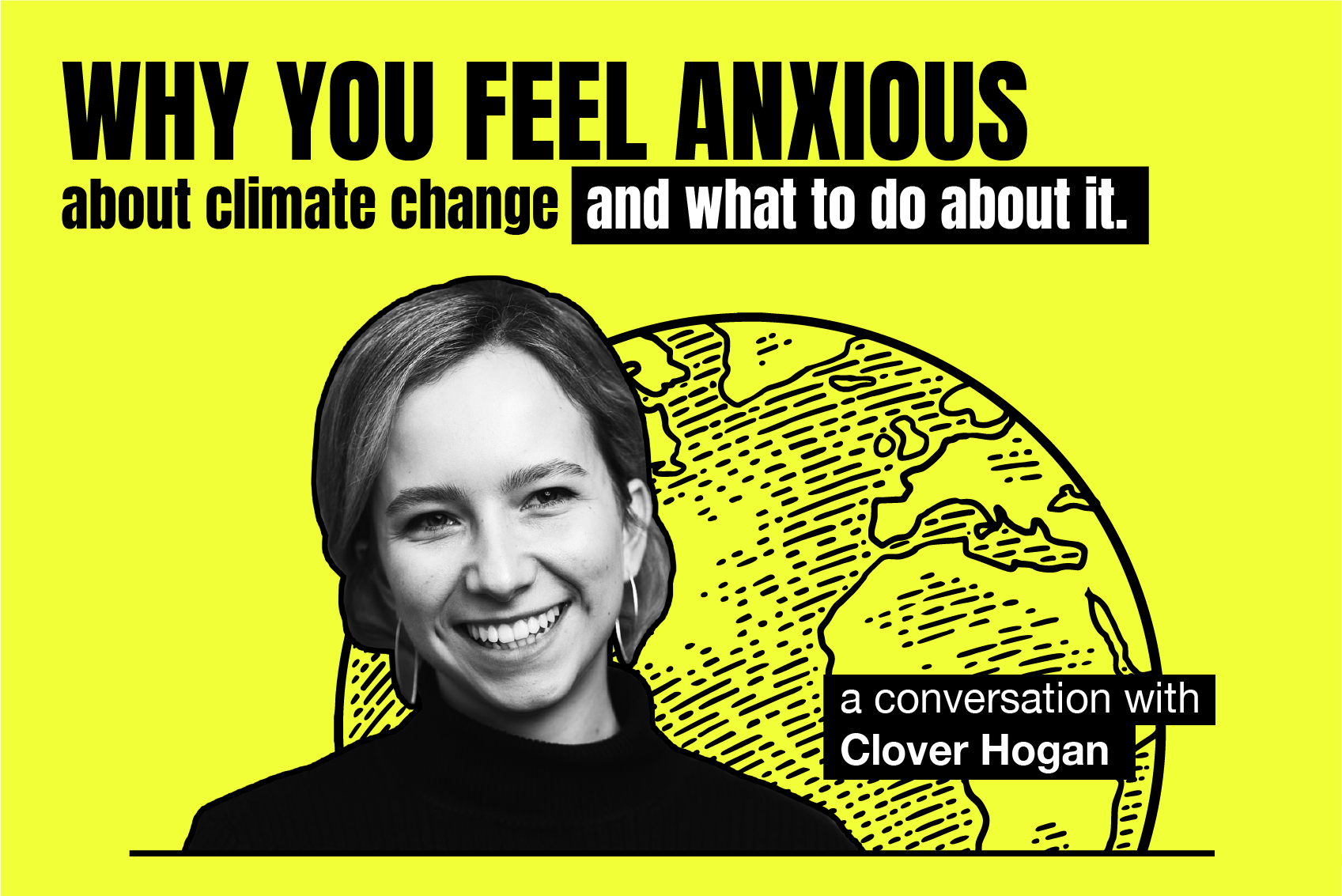 Climate Curious: Why you feel anxious about climate change (and what to do about it) - TEDxLondon